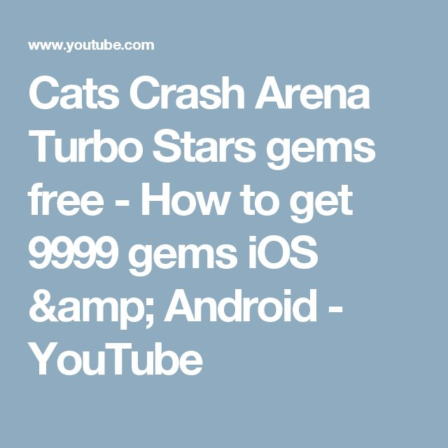 Cats Crash Arena Turbo Stars gems free - How to get 9999 gems iOS & Android - YouTube