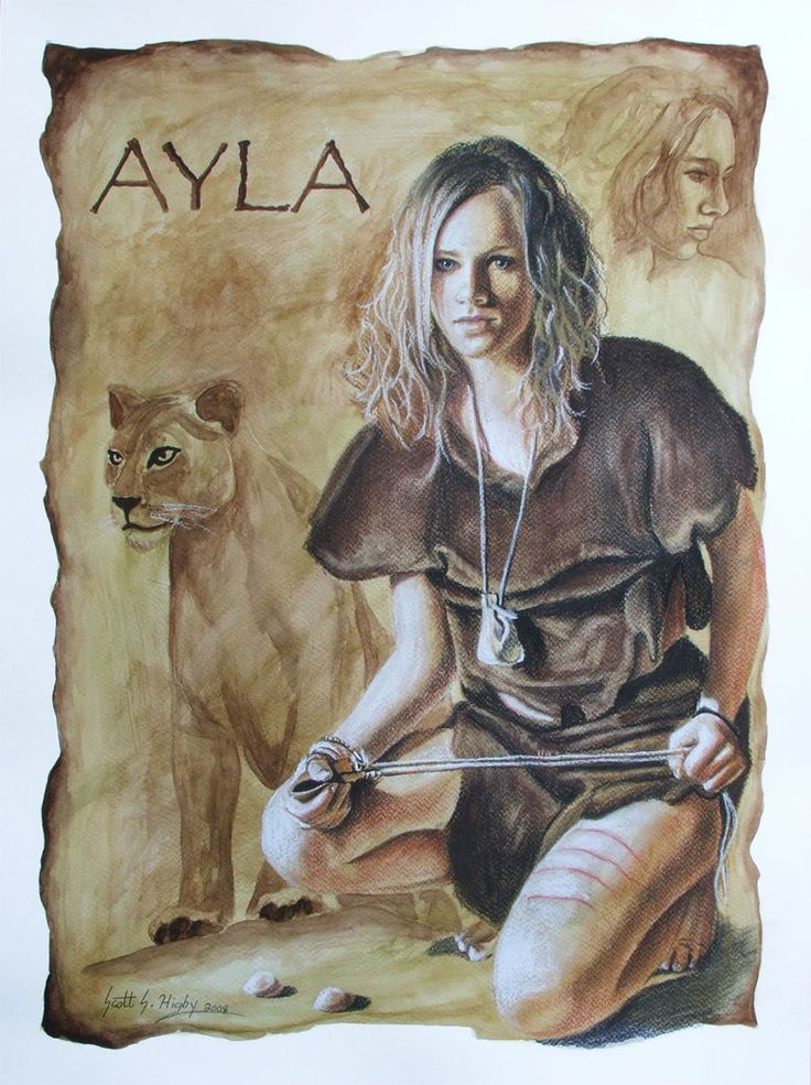 "Depiction of Ayla by artist Scott S. Higby..  And my daughter's namesake. ""Love this depiction of Ayla, it shows more of her feminine side as well as showing what a strong individual her character was in the book series."""