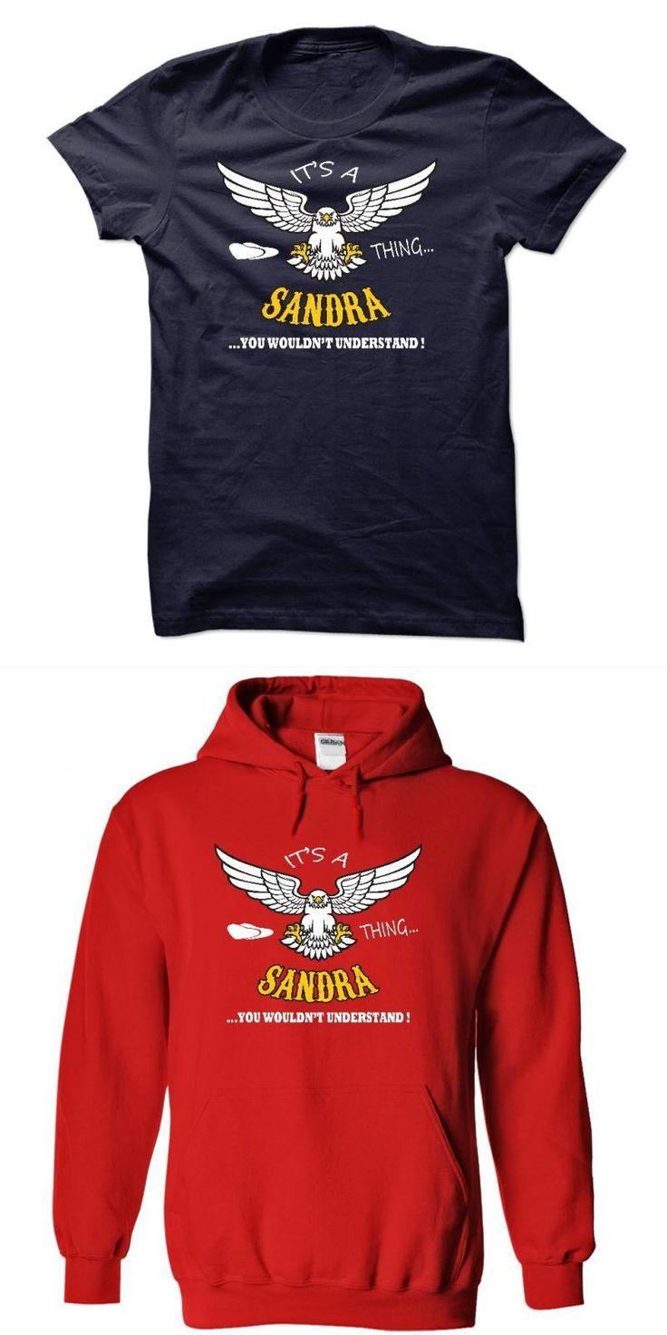 Its A Sandra Thing, You Wouldnt Understand !! Name, Hoodie, T Shirt, Hoodies #freshtorge #sandra #t-shirt #sandra #bland #t #shirt #sandra #bland #t #shirts #sandra #freshtorge #t-shirts