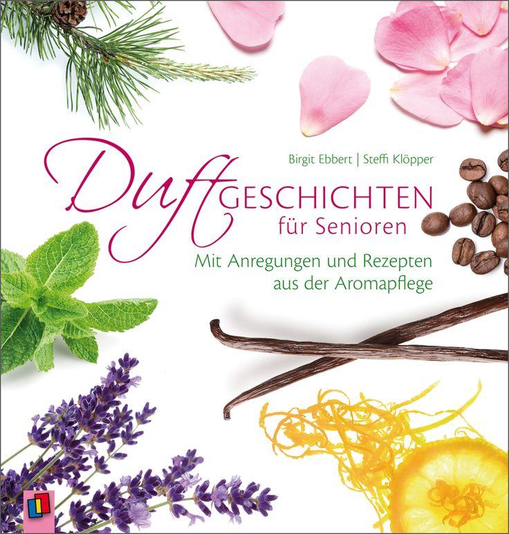 Mit Anregungen und Rezepten aus der Aromapflege ++ 15 #Vorlesegeschichten zur…