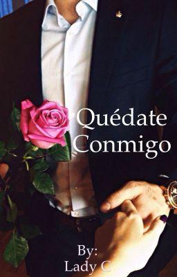 """Deberías leer """" Quédate Conmigo (PRIMERA PARTE DE LA TRILOGÍA) """" en #Wattpad #romance"""