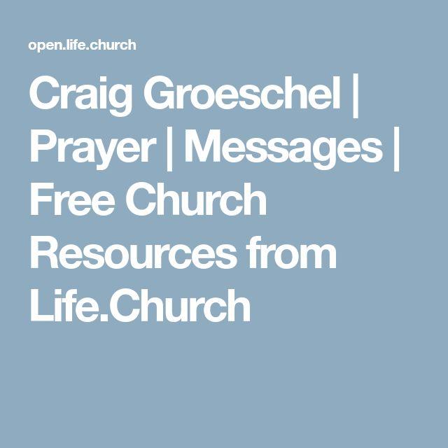 Craig Groeschel | Prayer | Messages | Free Church Resources from Life.Church