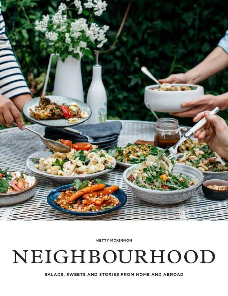 Neighbourhood : Salads, Sweets and Stories From Home and Abroad - Hetty McKinnon