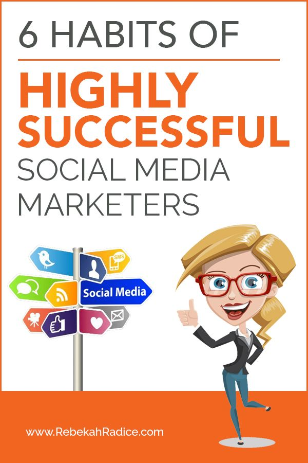 6 Habits of Highly Successful Social Media Marketers