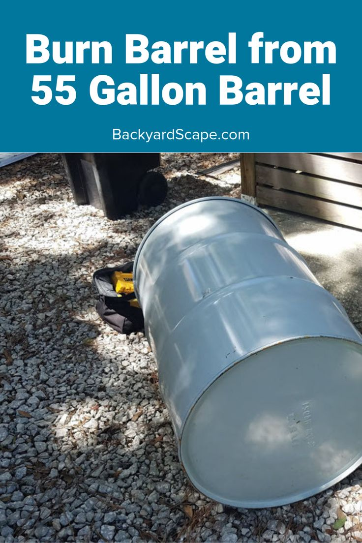 How to make a burn barrel burn barrel barrel backyard