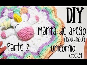 DIY Manta de apego Unicornio Parte 3 amigurumi crochet/ganchillo (tutorial) - YouTube