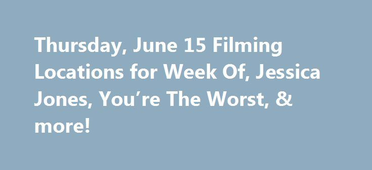 Thursday, June 15 Filming Locations for Week Of, Jessica Jones, You're The Worst, & more! http://fuckdate.nu/2017/06/15/thursday-june-15-filming-locations-for-week-of-jessica-jones-youre-the-worst-more/  Here's a look at various filming locations for Thursday, June 15: Filming in British Columbia Movie: The Lost Wife of Robert Durst Stars: Katharine McPhee Location:  11 Peveril Ave, Vancouver Filming in California TV Series: You're The Worst Stars: Chris Geere Location: 2118 E 7th Pl, Los…