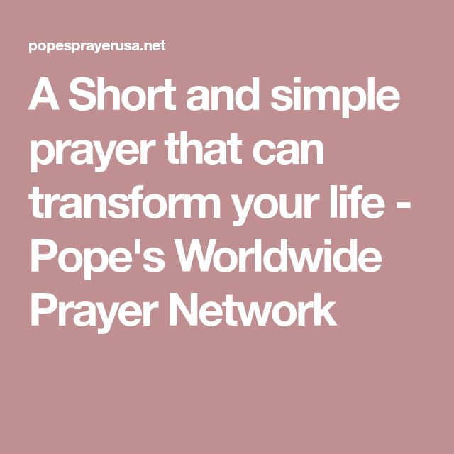 A Short and simple prayer that can transform your life - Pope's Worldwide Prayer Network