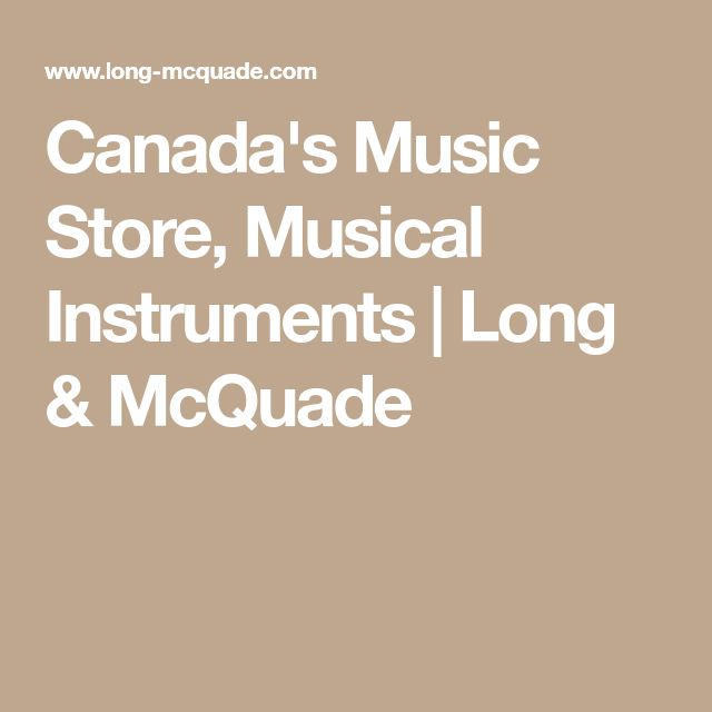 Canada's Music Store, Musical Instruments | Long & McQuade