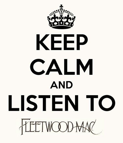 stevie nicks quotes | Keep Calm and Listen to Fleetwood Mac | Keep Calm...Quotes