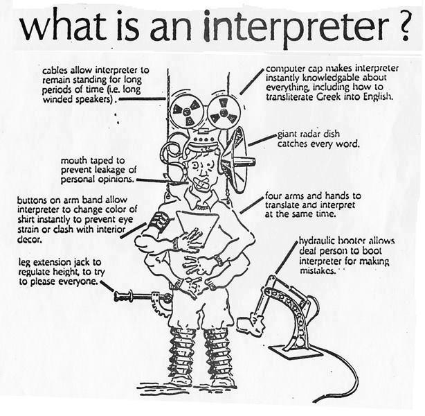 A pictorial representation of what an interpreter is. Funny but true.