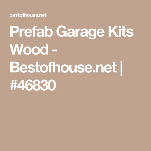 Prefab Garage Kits Wood - Bestofhouse.net | #46830