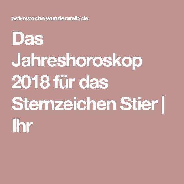 Das Jahreshoroskop 2018 für das Sternzeichen Stier | Ihr