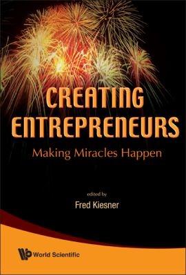 Creating Entrepreneurs: Making Miracles Happen ebook