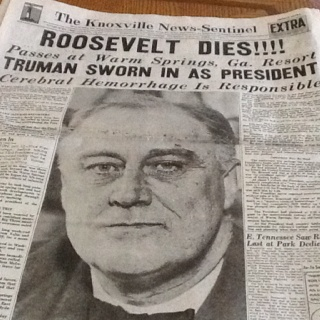 The Knoxville News-Sentinel, 4/12/1945: Franklin Roosevelt dies from a cerebral hemorrhage.