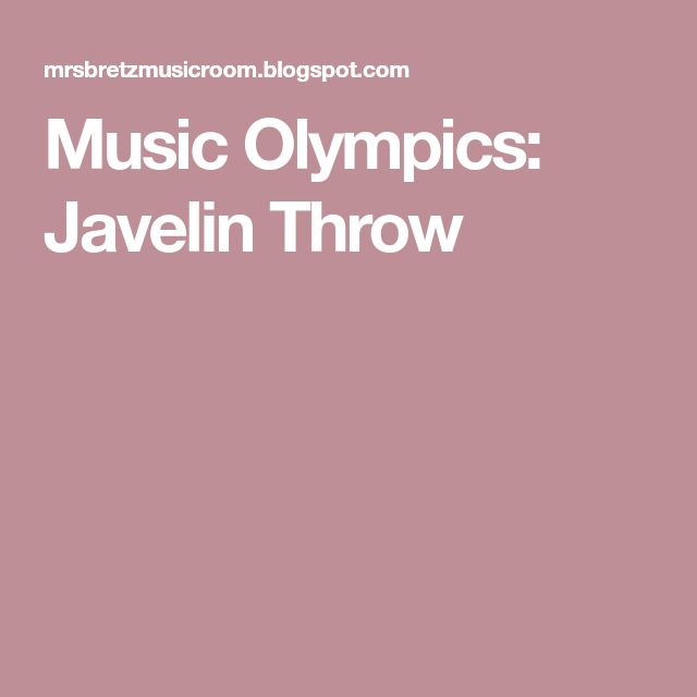 Music Olympics: Javelin Throw