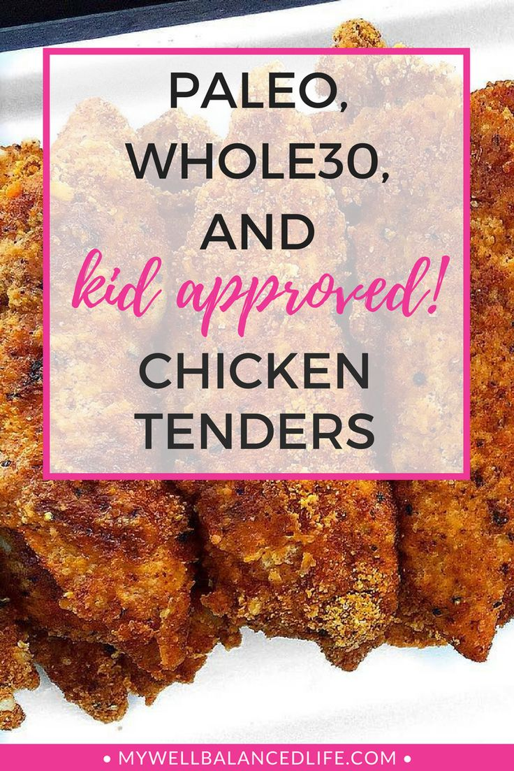 Paleo & Whole30 approved chicken tenders the whole family will love!