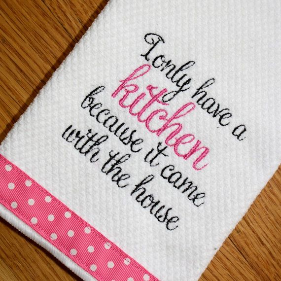 """Embroidered Gift Kitchen Dish Towel Pink White Polka Dot...""""I only have a kitchen because it came with the house"""""""