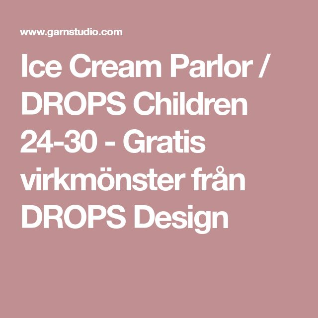 Ice Cream Parlor / DROPS Children 24-30 - Gratis virkmönster från DROPS Design