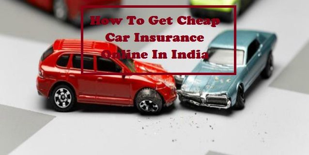 Finding the cheapest Car insurance online in India requires you to first understand what actually you need
