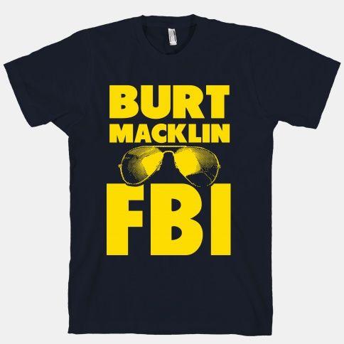 Burt Macklin FBI | HUMAN | T-Shirts, Tanks, Sweatshirts and Hoodies