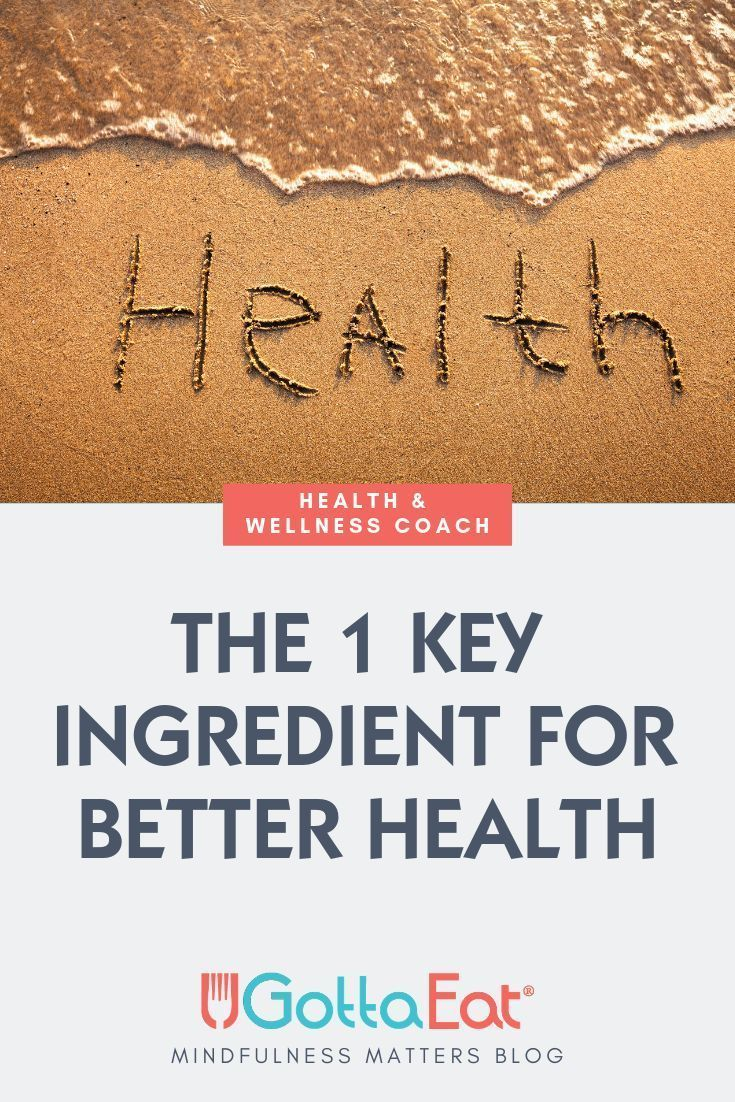 The 1 Key Ingredient For Better Health Ugottaeat Health And Wellness Mindful Eating Key Ingredient