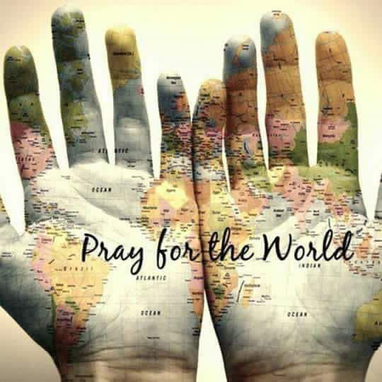 Pray for the world.