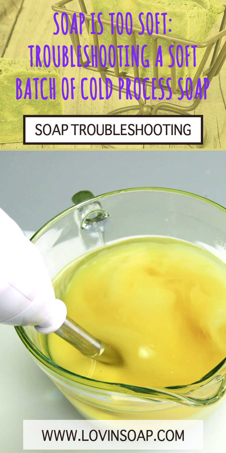 Soap is too soft! What can I do?