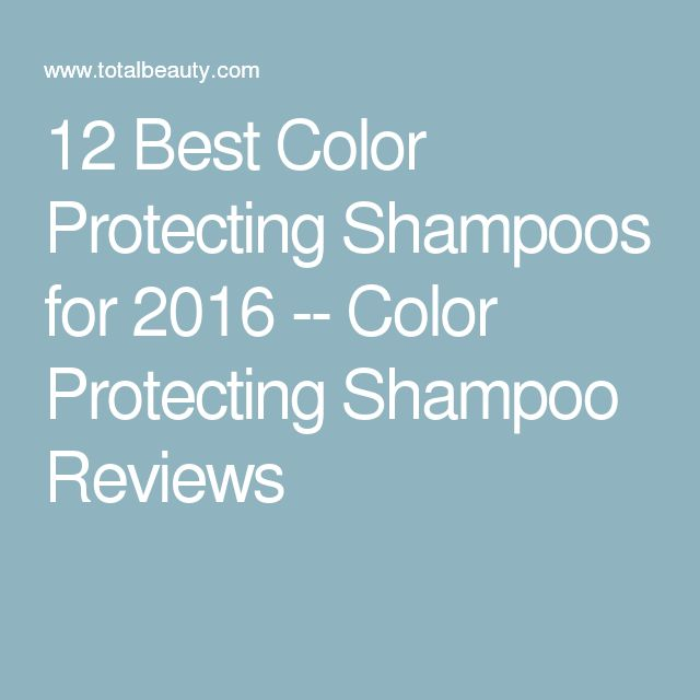 12 Best Color Protecting Shampoos for 2016 -- Color Protecting Shampoo Reviews
