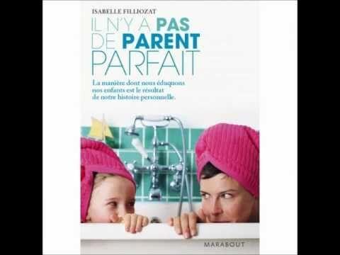 Conférence d'Isabelle Filliozat « Il n'y a pas de parent parfait » (audio) - YouTube