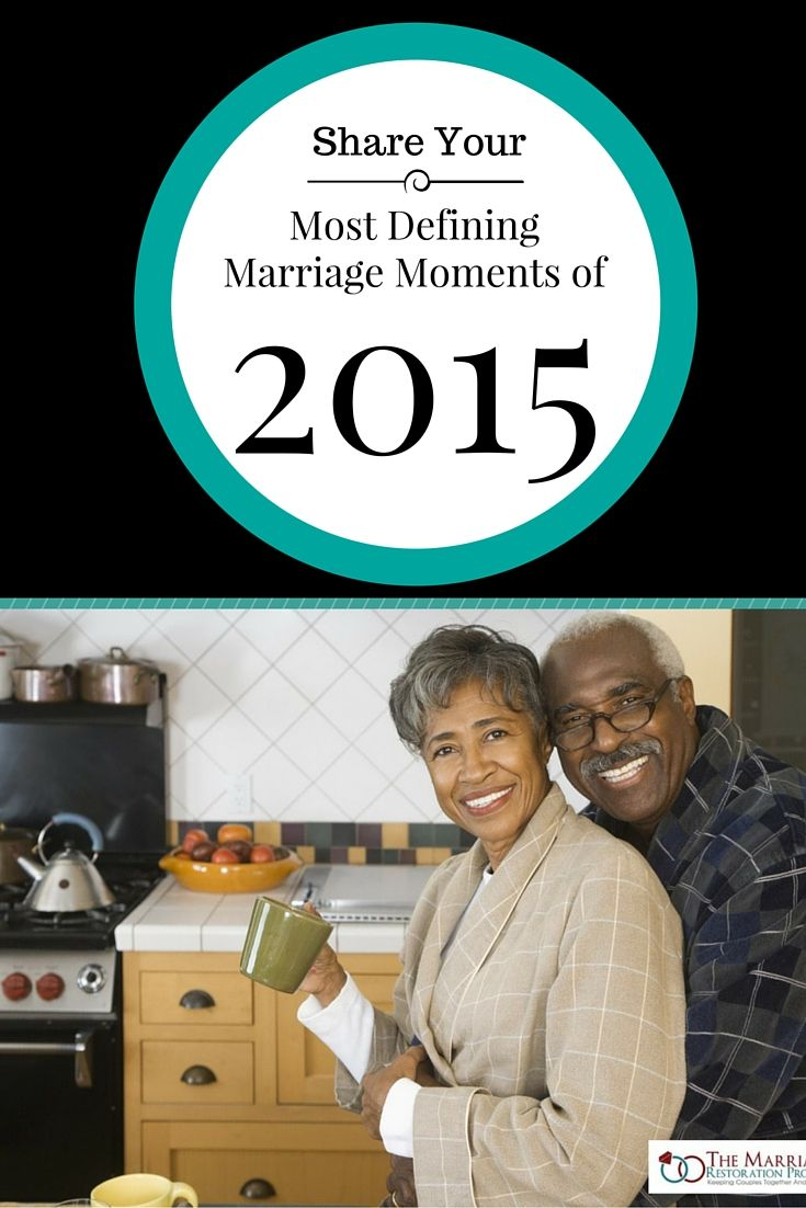 New Years Resolutions for Marriage? Look back on your most defining marriage moments in 2015. Share, Repin, and Tweet to Inspire! #imagotherapy #marriagecounselingretreats #intensivemarriagecounseling #relationshipworkshops
