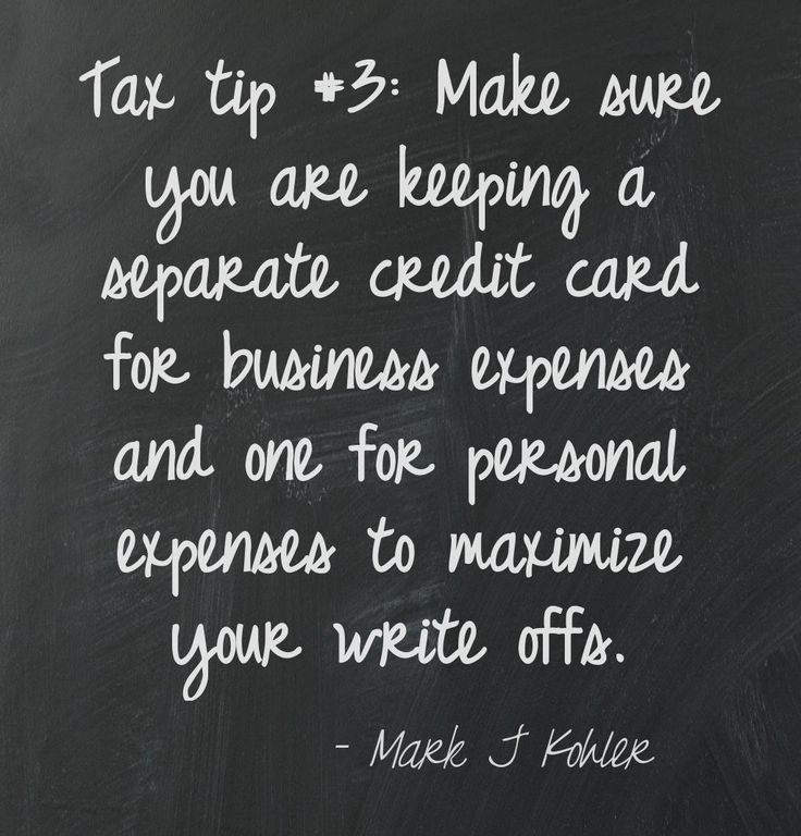 Tax tip #3: Keep your expenses separate by having two different credit cards.