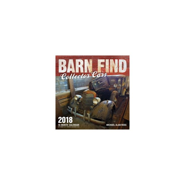 Barn Find Collector Cars 2018 Calendar (Paperback)