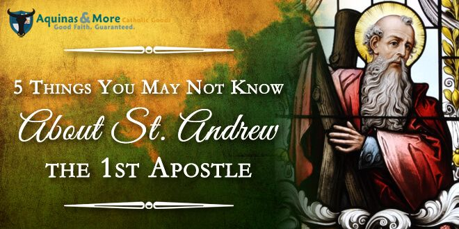 Five things you may not know about Saint Andrew, the first Apostle
