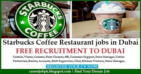 Starbucks jobs in Dubai UAE. Starbucks Coffee Restaurant is looking Cashier, Waiter, Commis, Floor Cleaner, HR, Customer Support, Store Manager, Coffee Technician, Barista, Accounts, Shift Supervisor, Chef, Kitchen Workers and Store Manager.