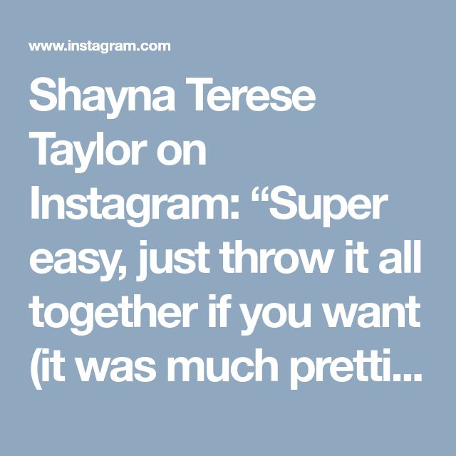 """Shayna Terese Taylor on Instagram: """"Super easy, just throw it all together if you want (it was much prettier before we ate most of it) but of course I always forget to take…"""" • Instagram"""
