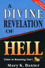 A Divine Revelation of Hell by Mary Baxter.....Something to make you want to live life right!