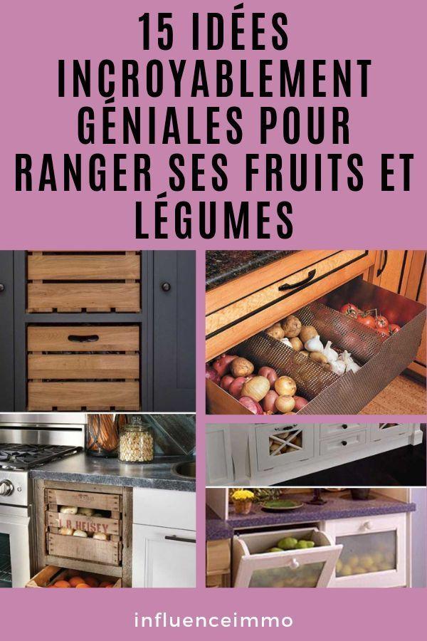 15 Idees Faciles A Realiser Pour Conserver Ses Fruits Et Legumes Rangement Legumes Idee Rangement Cuisine Rangement Cuisine