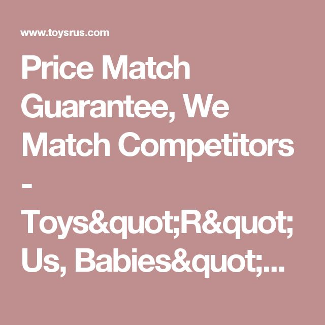 "Toys""R""Us and Babies R Us launched a new program today "" Price Match Guarantee "" on all items available in its Toys""R""Us ® and Babies""R""Us ® stores nationwide."