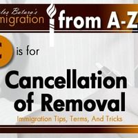 C is for Cancellation of Removal, a form of relief for immigrants ...