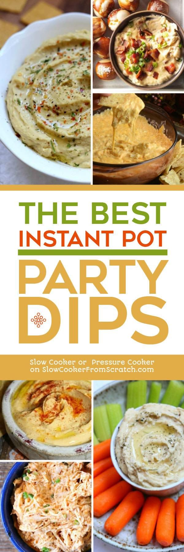 The BEST Instant Pot Party Dips found on Slow Cooker or Pressure Cooker at SlowCookerFromScratch.com