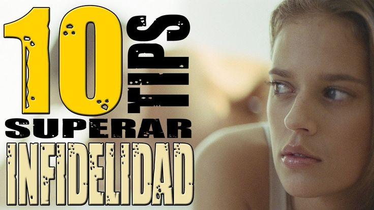 Liked on YouTube: 10 Tips Para Sobrevivir o Superar una INFIDELIDAD