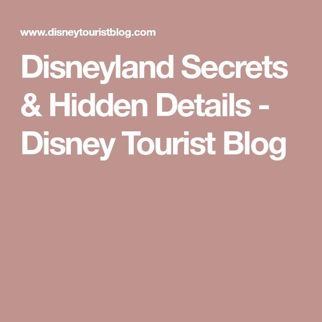 Disneyland Secrets & Hidden Details - Disney Tourist Blog