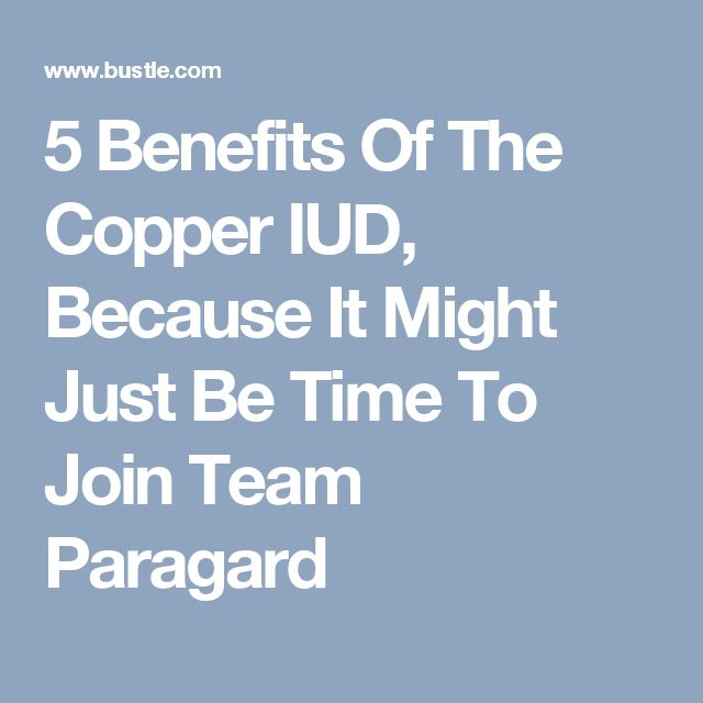 5 Benefits Of The Copper IUD, Because It Might Just Be Time To Join Team Paragard