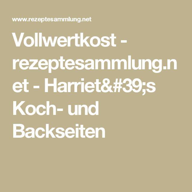 Vollwertkost - rezeptesammlung.net - Harriet's Koch- und Backseiten