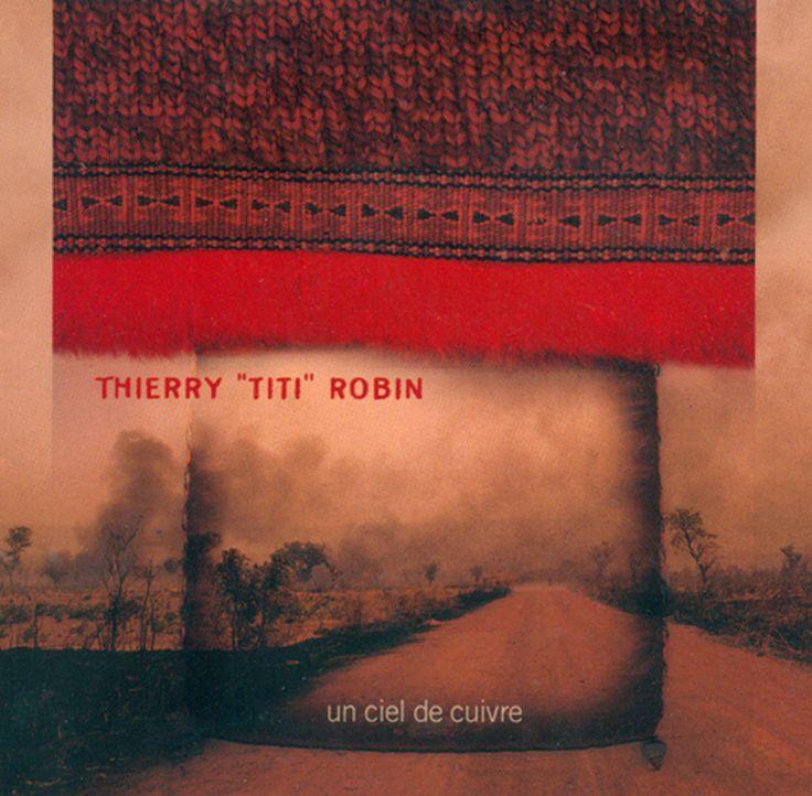 Thierry Titi Robin - Un Ciel De Cuivre