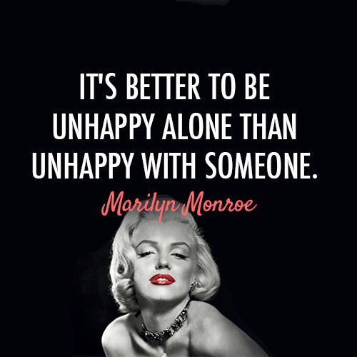 Marilyn Monroe - Quote    but is it, really, better?