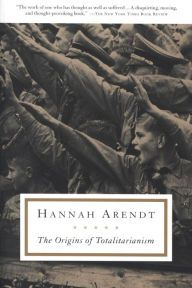 """The Origins of Totalitarianism By Hannah Arendt - This """"disquieting, moving, and thought-provoking book"""" (The New York Times Book Review) expertly examines the rise of totalitarianism with a focus on Nazi and Stalinist rule. With over 1,900 five-star ratings on Goodreads."""