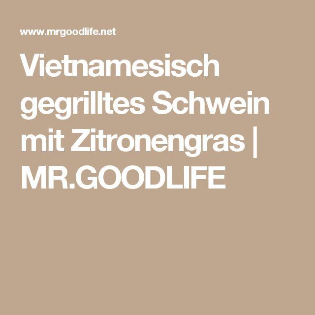 Vietnamesisch gegrilltes Schwein mit Zitronengras | MR.GOODLIFE