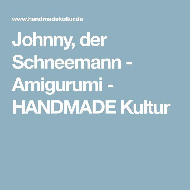 Johnny, der Schneemann - Amigurumi - HANDMADE Kultur